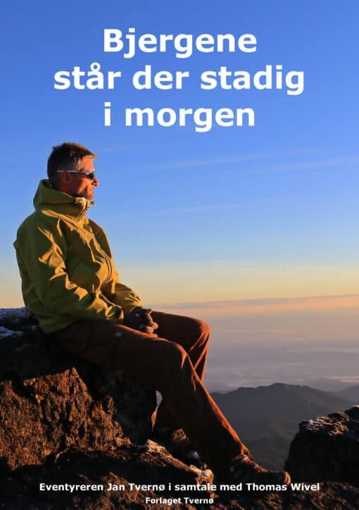 Bjergene staar der stadig i morgen af Jan Tvernoe - Forside